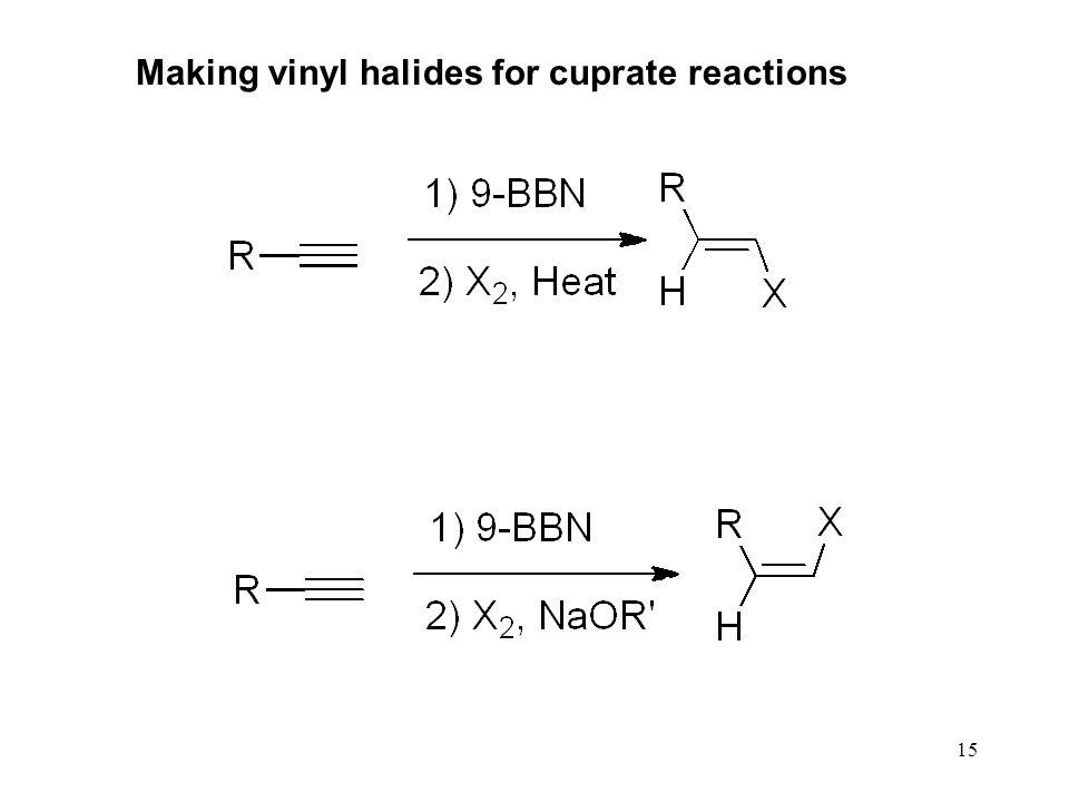 15 Making vinyl halides for cuprate reactions