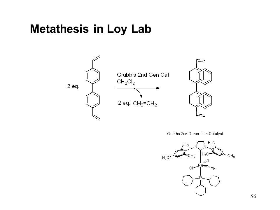 56 Metathesis in Loy Lab