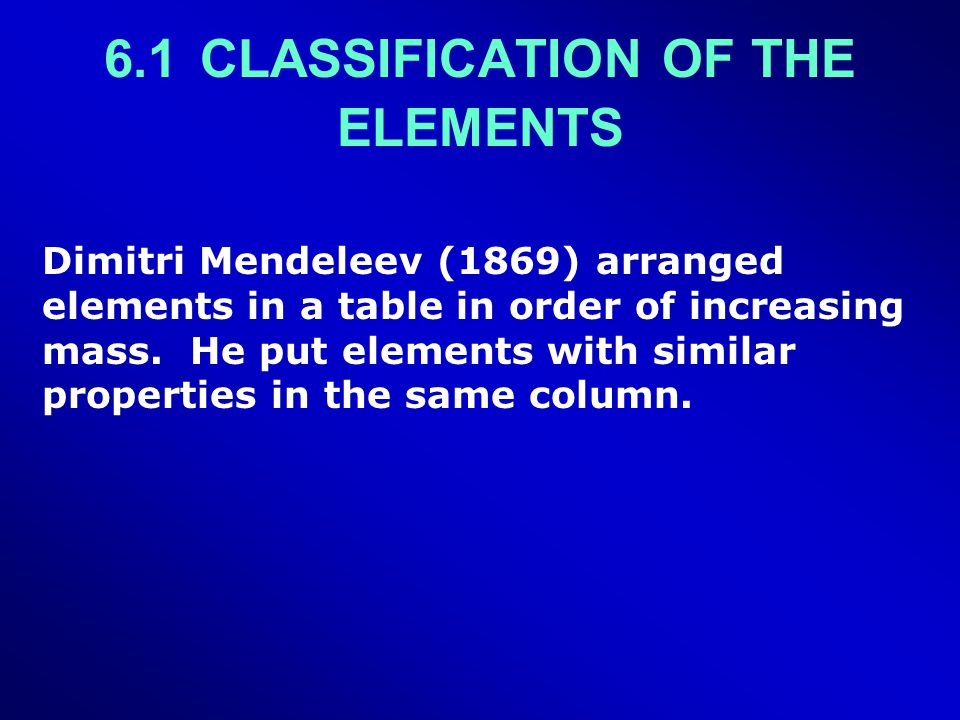 6.2THE PERIODIC LAW CONCEPT H.G.J. Moseley arranged elements in order of increasing atomic number.