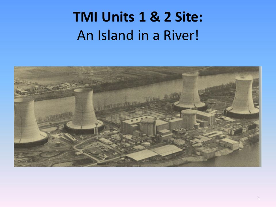 Purpose of Presentation To highlight key radiological lessons learned from the April 1979 TMI 2 Accident To support the Fukushima Radiological Recovery To provide a information for the ISOE Expert Group on Severe Accident Report to assist RP professionals globally in managing the radiological aspects of future severe nuclear plant accidents 3