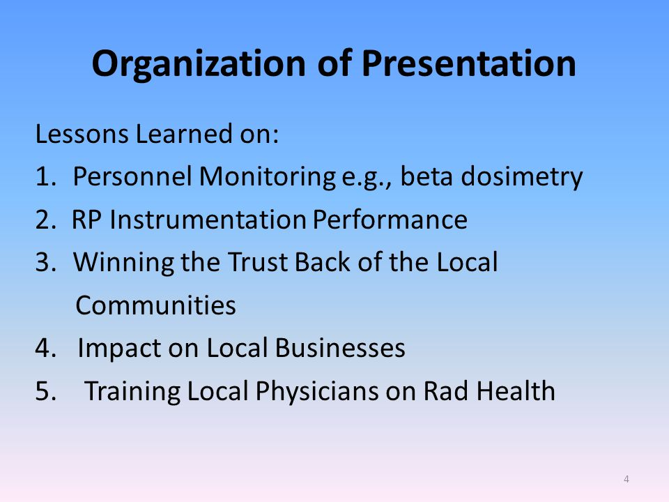 Organization of Presentation Lessons Learned on: 1.Personnel Monitoring e.g., beta dosimetry 2.