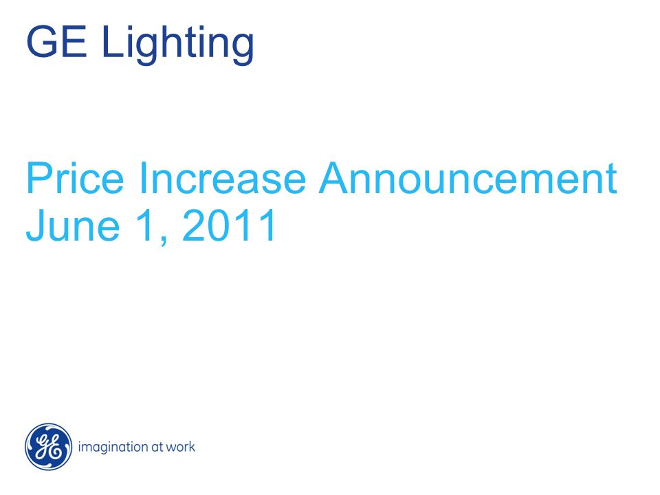 GE Lighting Price Increase Announcement June 1, 2011