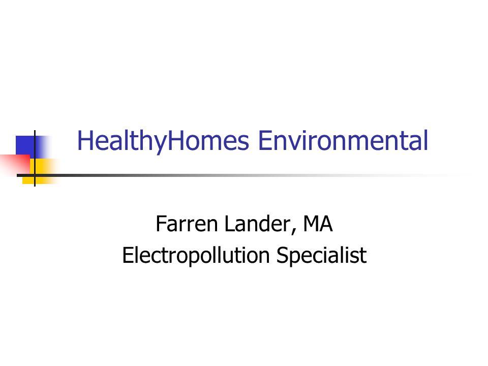 HealthyHomes Environmental Farren Lander, MA Electropollution Specialist