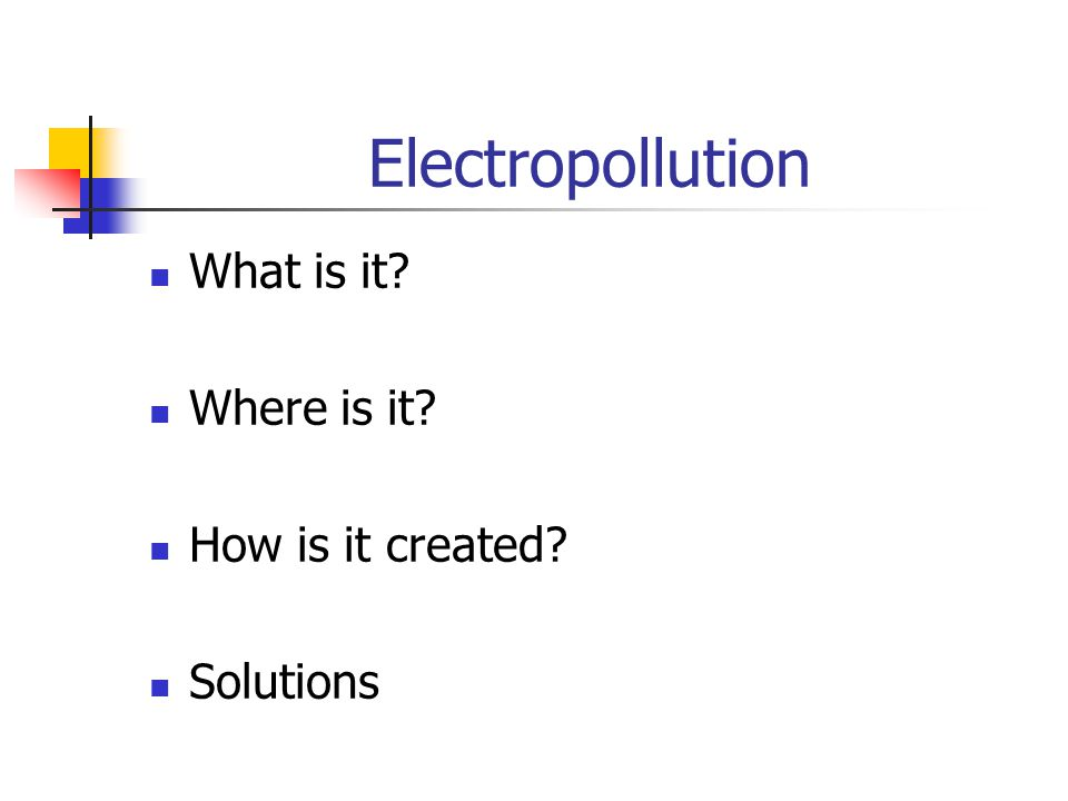 Electropollution What is it Where is it How is it created Solutions