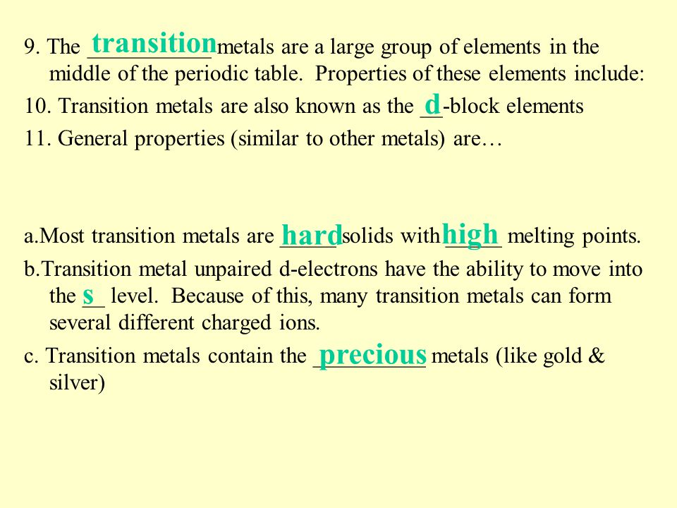 12.The ______________ metals are also known as the f-block.