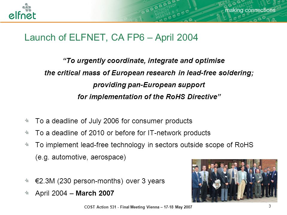 COST Action 531 - Final Meeting Vienna – 17-18 May 2007 4 ELFNET Structure