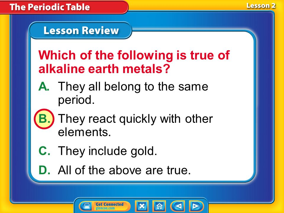 Lesson 2 – LR1 A.malleability B.ductility C.luster D.alkaline Which term describes the ability of a metal to reflect light?