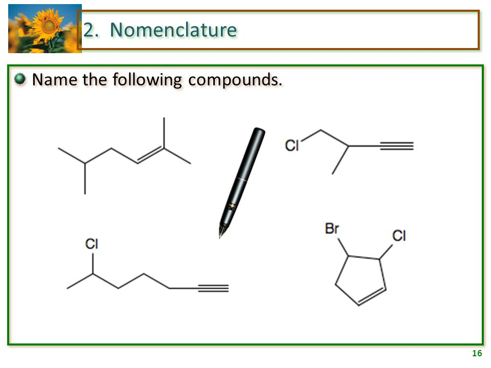 15 2. Nomenclature Name the following compounds.