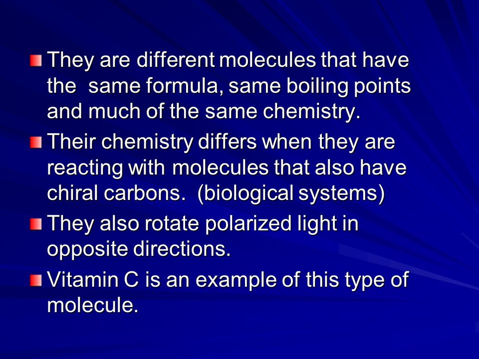 They are different molecules that have the same formula, same boiling points and much of the same chemistry. Their chemistry differs when they are rea