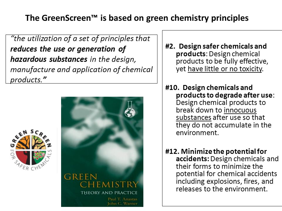 the utilization of a set of principles that reduces the use or generation of hazardous substances in the design, manufacture and application of chemical products. #2.