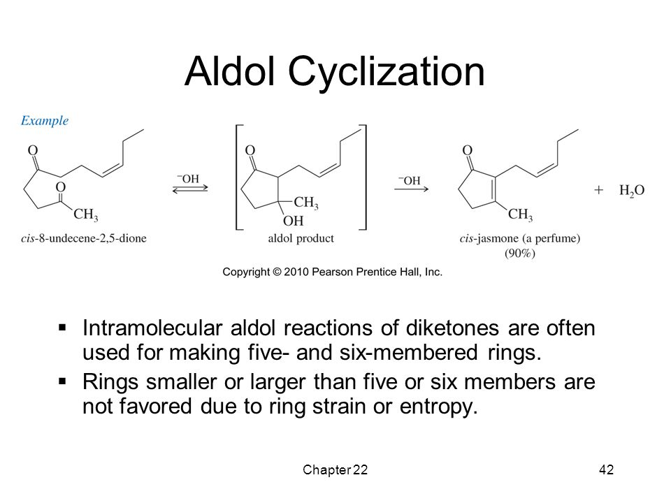 Chapter 2242 Aldol Cyclization  Intramolecular aldol reactions of diketones are often used for making five- and six-membered rings.  Rings smaller o
