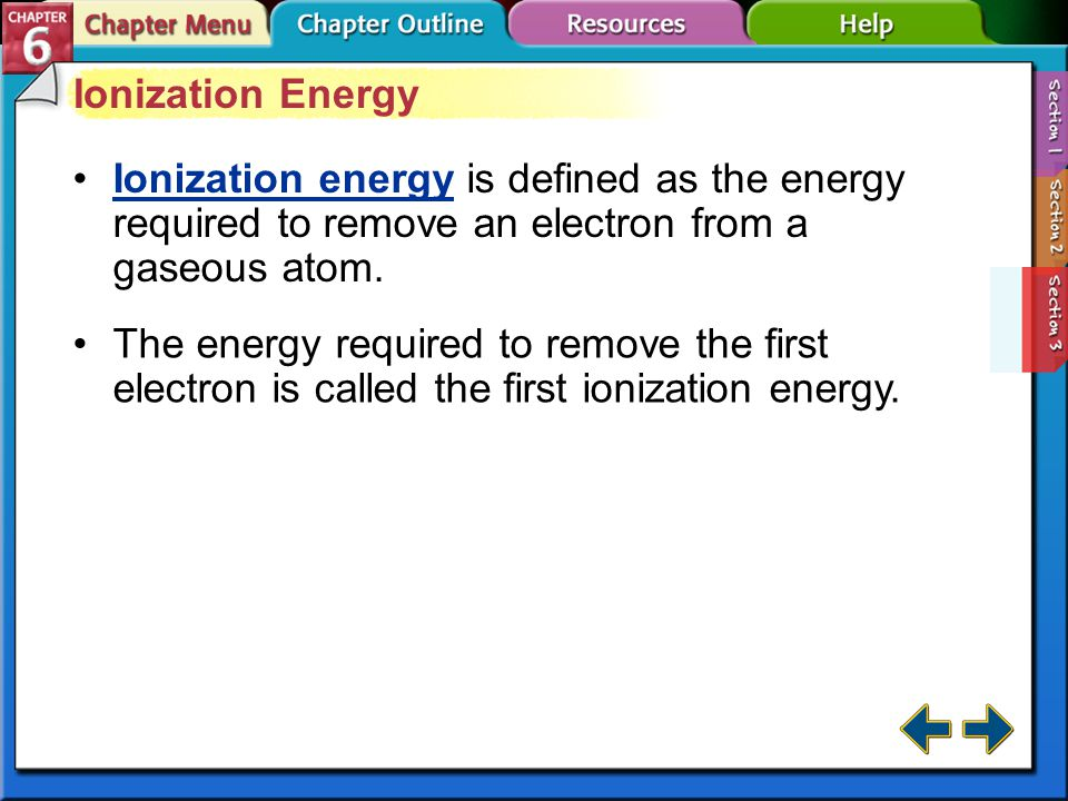 Section 6-3 Ionic Radius (cont.) Both positive and negative ions increase in size moving down a group.