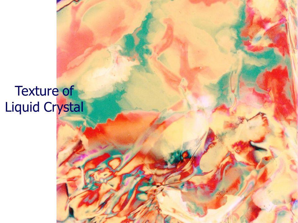 Texture of Liquid Crystal