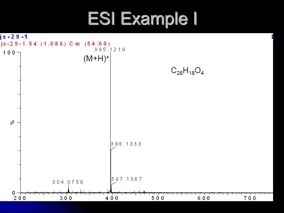 ESI Example I C 26 H 18 O 4 (M+H) +