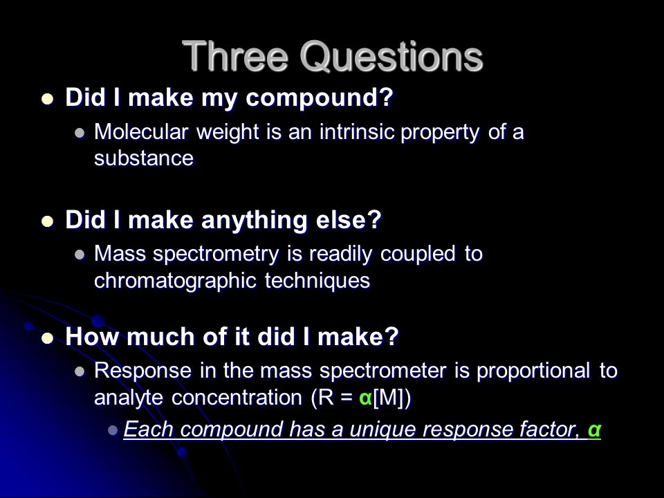 Three Questions Did I make my compound. Did I make my compound.