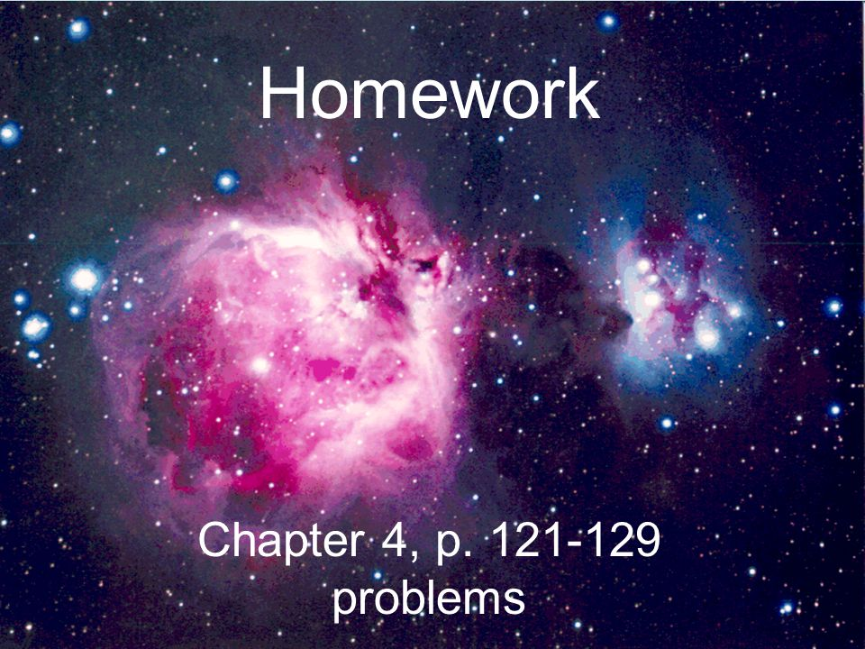 Homework Chapter 4, p. 121-129 problems