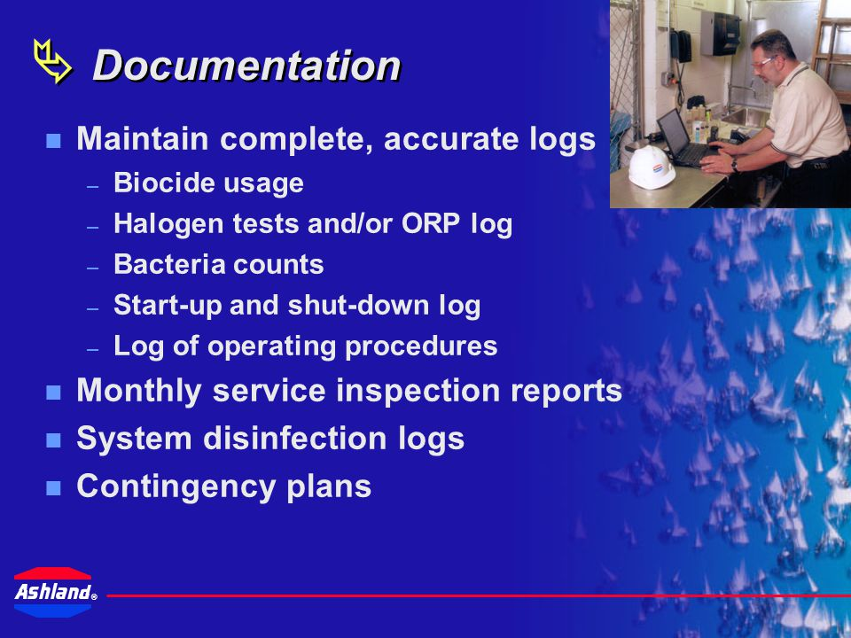 ®  Comprehensive system assessment  Intensive microbiological treatment program  Sterilization and cleaning  Monitoring and control  Documentation Total System Approach: Five Areas of Activity and Performance