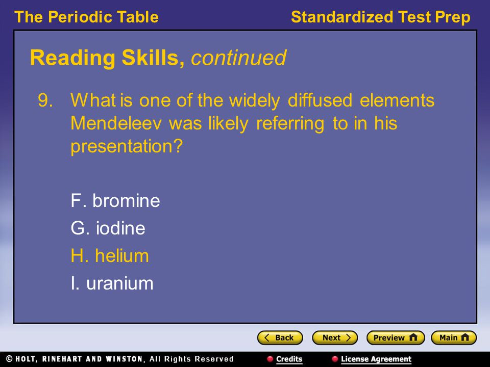 The Periodic TableStandardized Test Prep Reading Skills, continued 9.What is one of the widely diffused elements Mendeleev was likely referring to in his presentation.