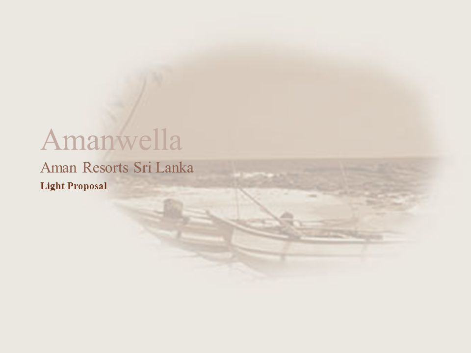 Amanwella Aman Resorts Sri Lanka Light Proposal