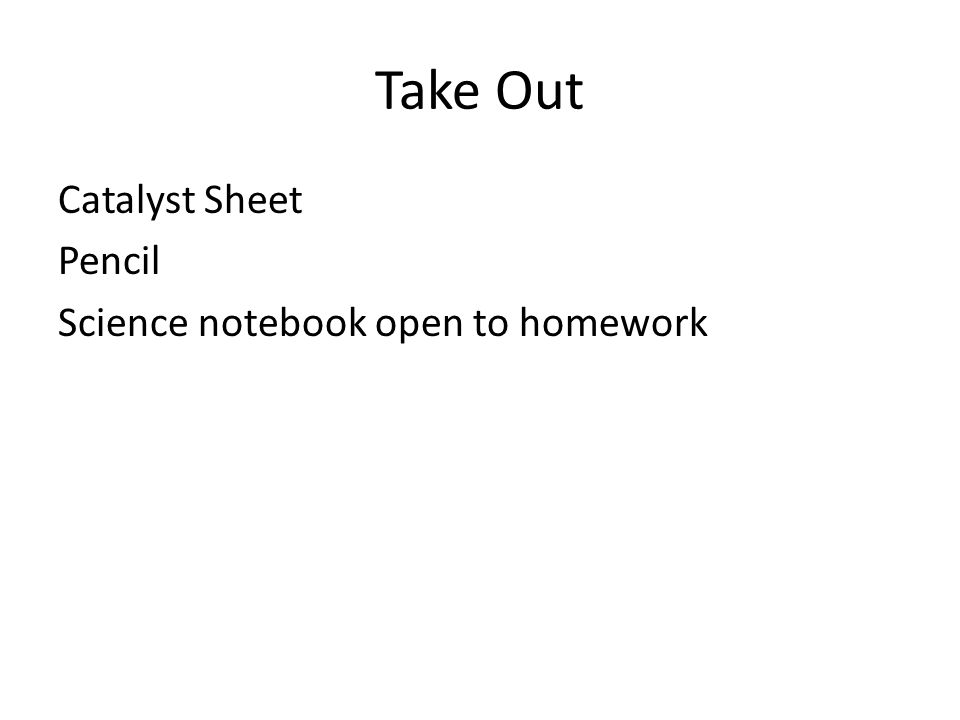 Take Out Catalyst Sheet Pencil Science notebook open to homework