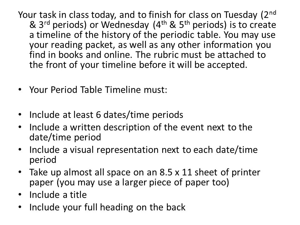 Your task in class today, and to finish for class on Tuesday (2 nd & 3 rd periods) or Wednesday (4 th & 5 th periods) is to create a timeline of the h