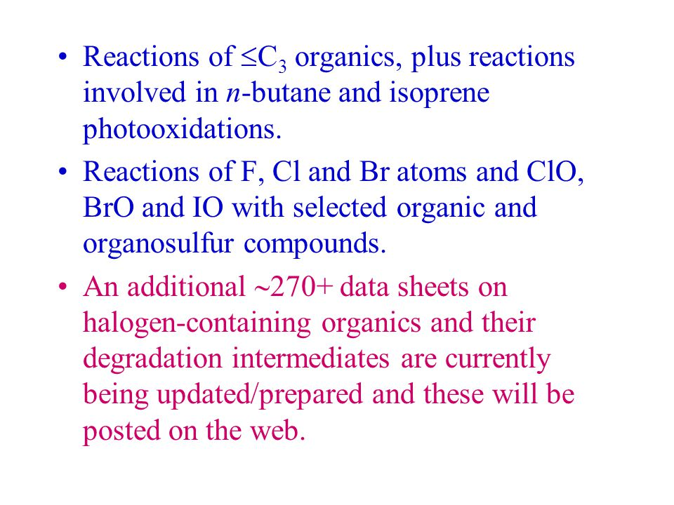 Reactions of  C 3 organics, plus reactions involved in n-butane and isoprene photooxidations.