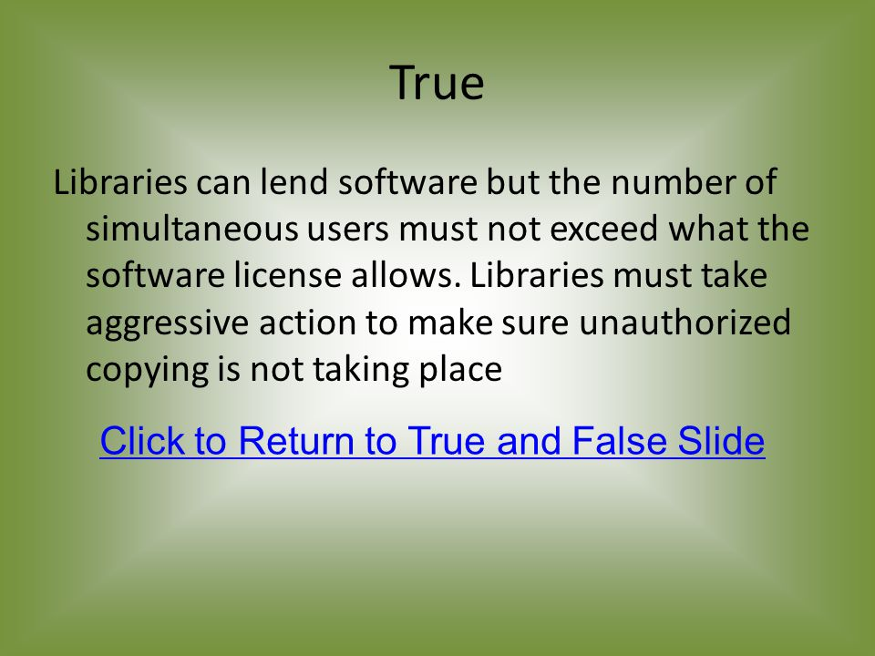 True Libraries can lend software but the number of simultaneous users must not exceed what the software license allows.