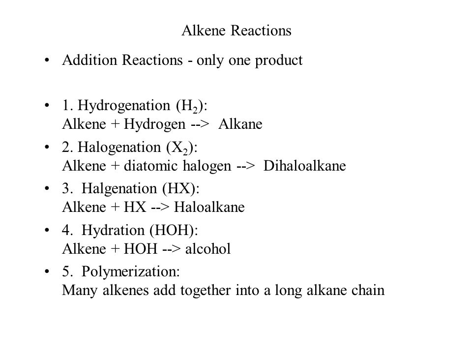 Alkene Reactions Addition Reactions - only one product 1.