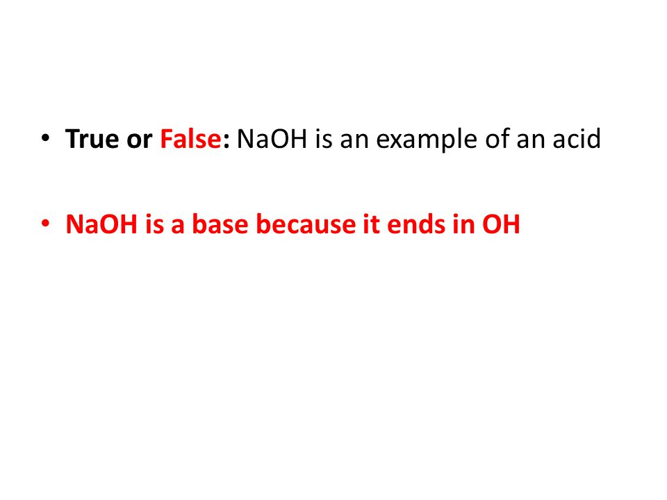 NaOH is a base because it ends in OH