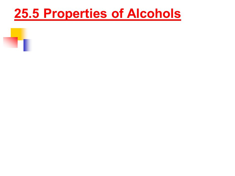 25.5 Properties of Alcohols