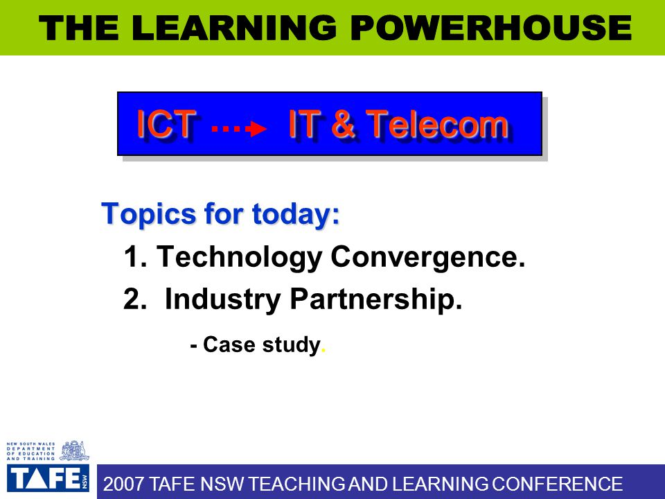 2007 TAFE NSW TEACHING AND LEARNING CONFERENCE Strategic Industry Partnerships with TAFE NSW.