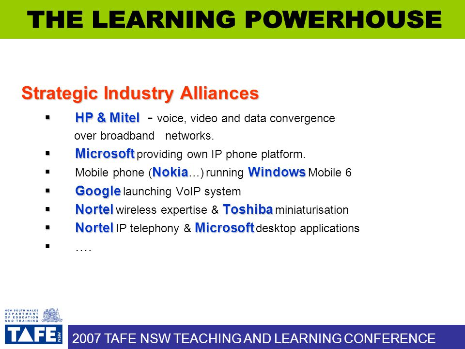 Strategic Industry Alliances  HP & Mitel  HP & Mitel - voice, video and data convergence over broadband networks.