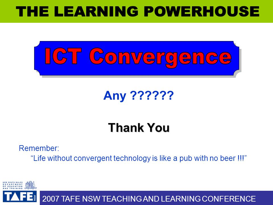 2007 TAFE NSW TEACHING AND LEARNING CONFERENCE Any ?????.