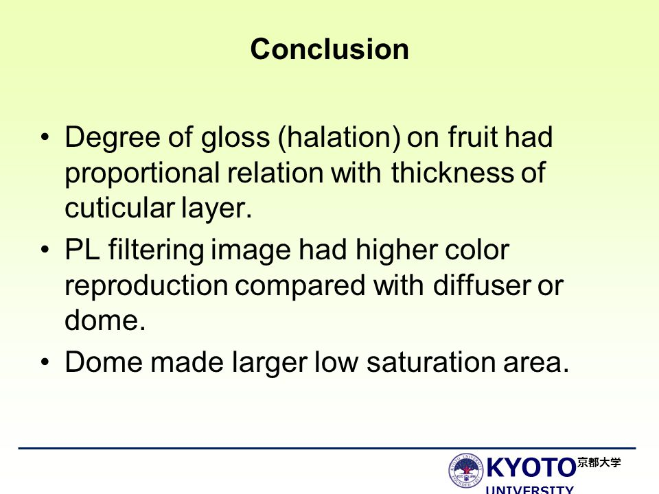 KYOTO UNIVERSITY 京都大学 Conclusion Degree of gloss (halation) on fruit had proportional relation with thickness of cuticular layer. PL filtering image h