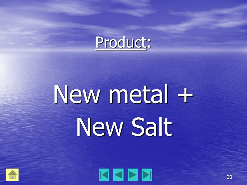 20 Product: New metal + New Salt