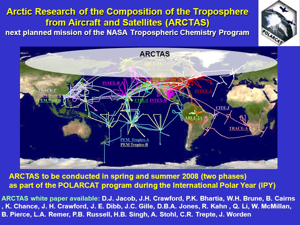 Arctic Research of the Composition of the Troposphere from Aircraft and Satellites (ARCTAS) next planned mission of the NASA Tropospheric Chemistry Pr
