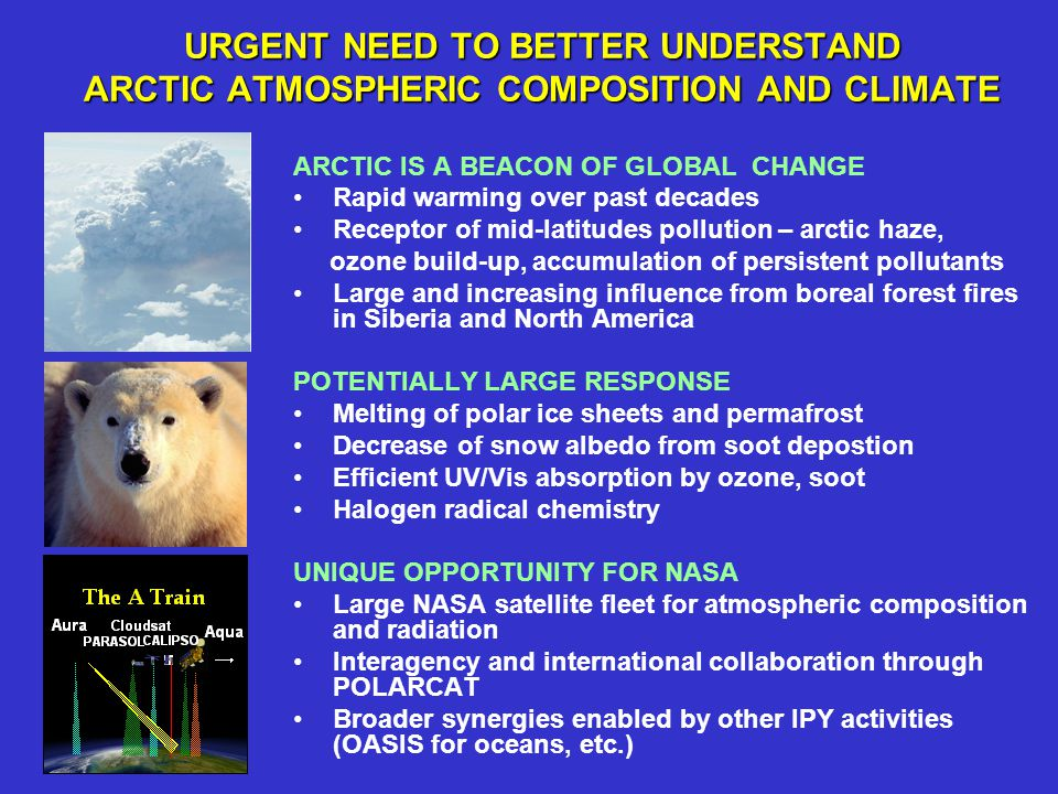 URGENT NEED TO BETTER UNDERSTAND ARCTIC ATMOSPHERIC COMPOSITION AND CLIMATE ARCTIC IS A BEACON OF GLOBAL CHANGE Rapid warming over past decades Recept