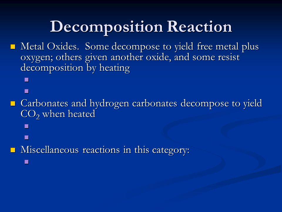 Decomposition Reaction Metal Oxides.