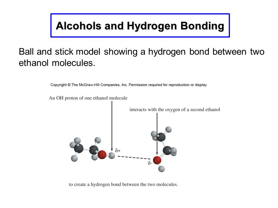 Ball and stick model showing a hydrogen bond between two ethanol molecules. Alcohols and Hydrogen Bonding