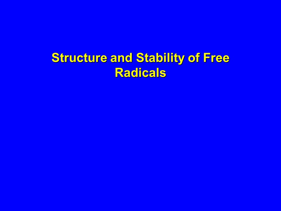 Structure and Stability of Free Radicals