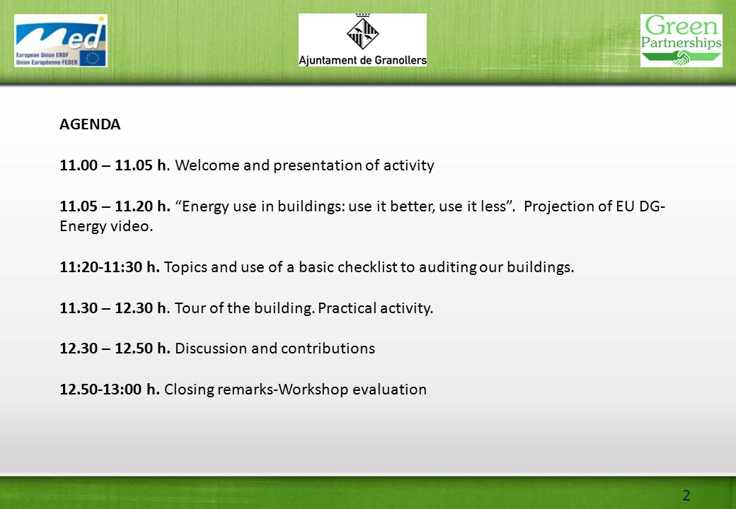 2 AGENDA 11.00 – 11.05 h. Welcome and presentation of activity 11.05 – 11.20 h.