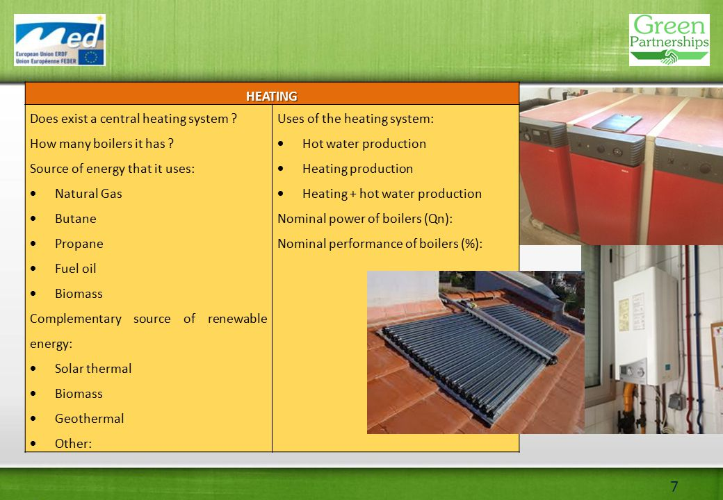 7HEATING Does exist a central heating system . How many boilers it has .
