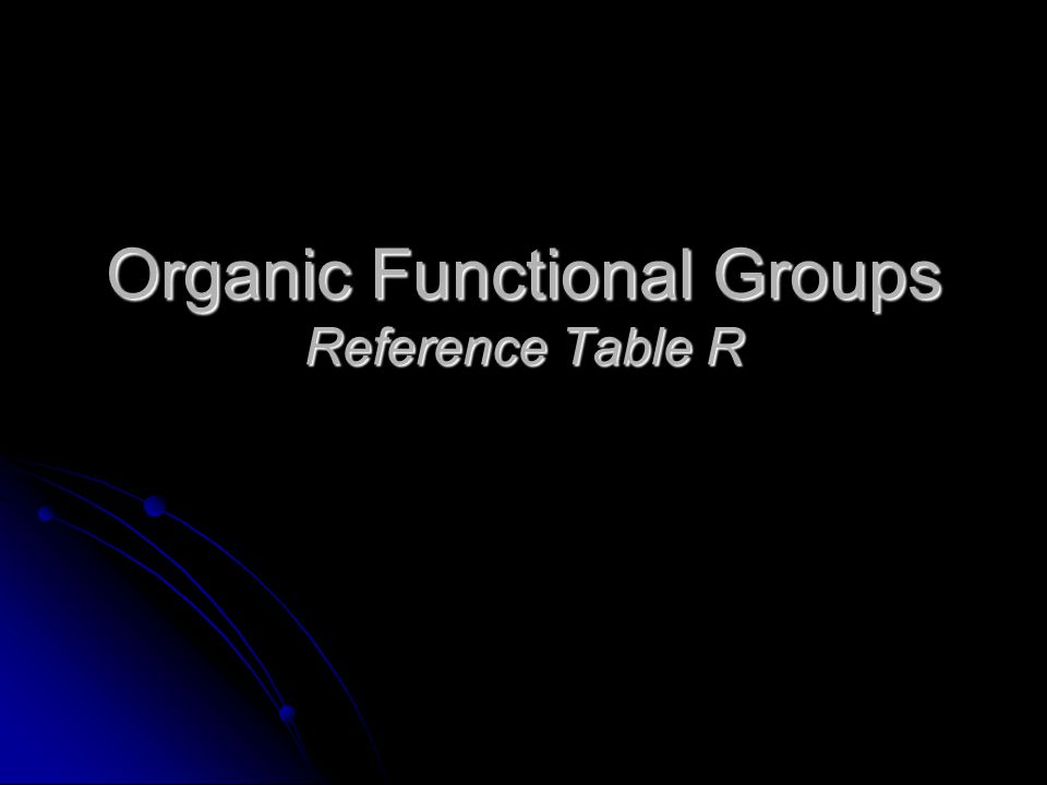 Organic Functional Groups Reference Table R