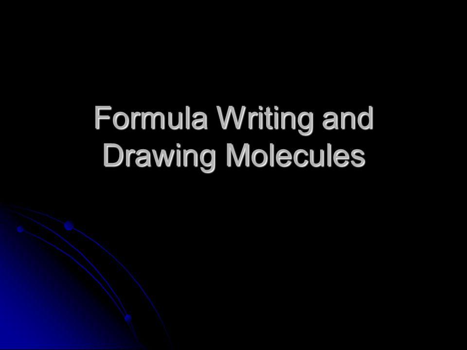 Formula Writing and Drawing Molecules
