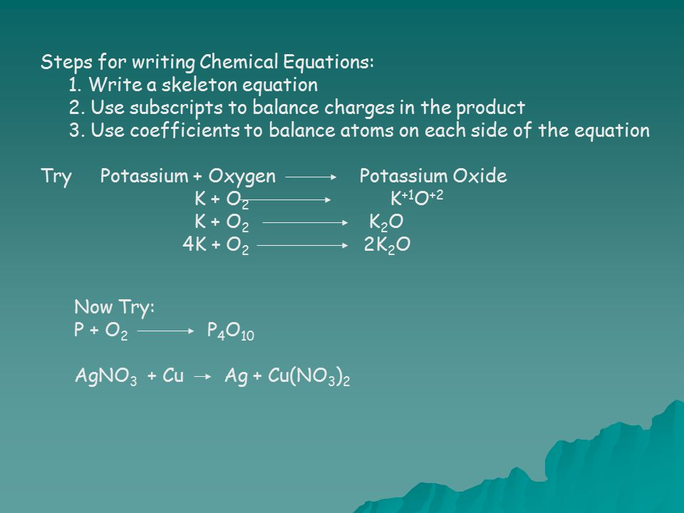 Law of the Conservation of Mass: The mass of the atoms present in the reactants must equal the mass of the atoms present in the product