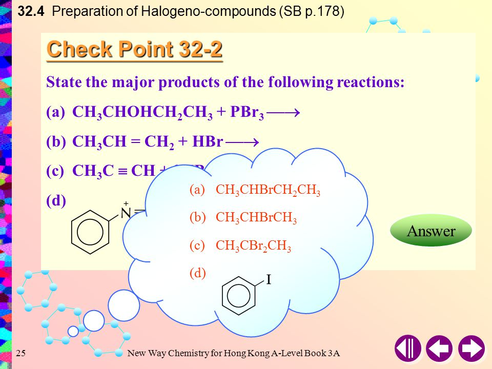 New Way Chemistry for Hong Kong A-Level Book 3A24 32.4 Preparation of Halogeno-compounds (SB p.177) From Benzenediazonium Salts