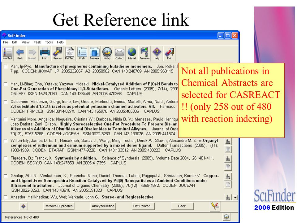 2006 Edition Get Reference link Not all publications in Chemical Abstracts are selected for CASREACT !.
