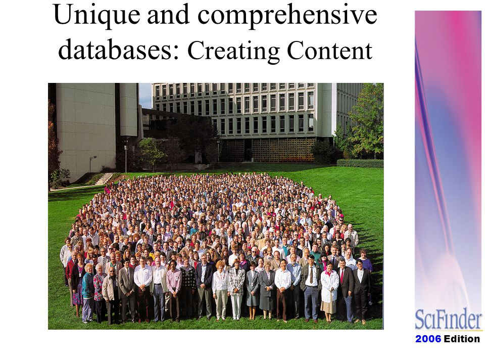 2006 Edition Unique and comprehensive databases: Creating Content