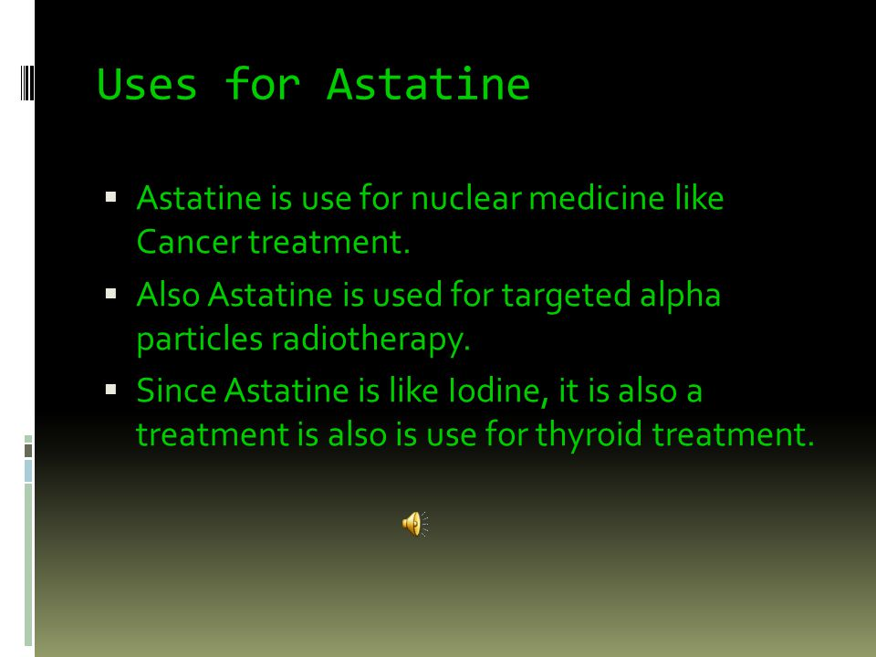 Where you can find it  Astatine is found in uranium and thorium materials but in extremely low concentrations.
