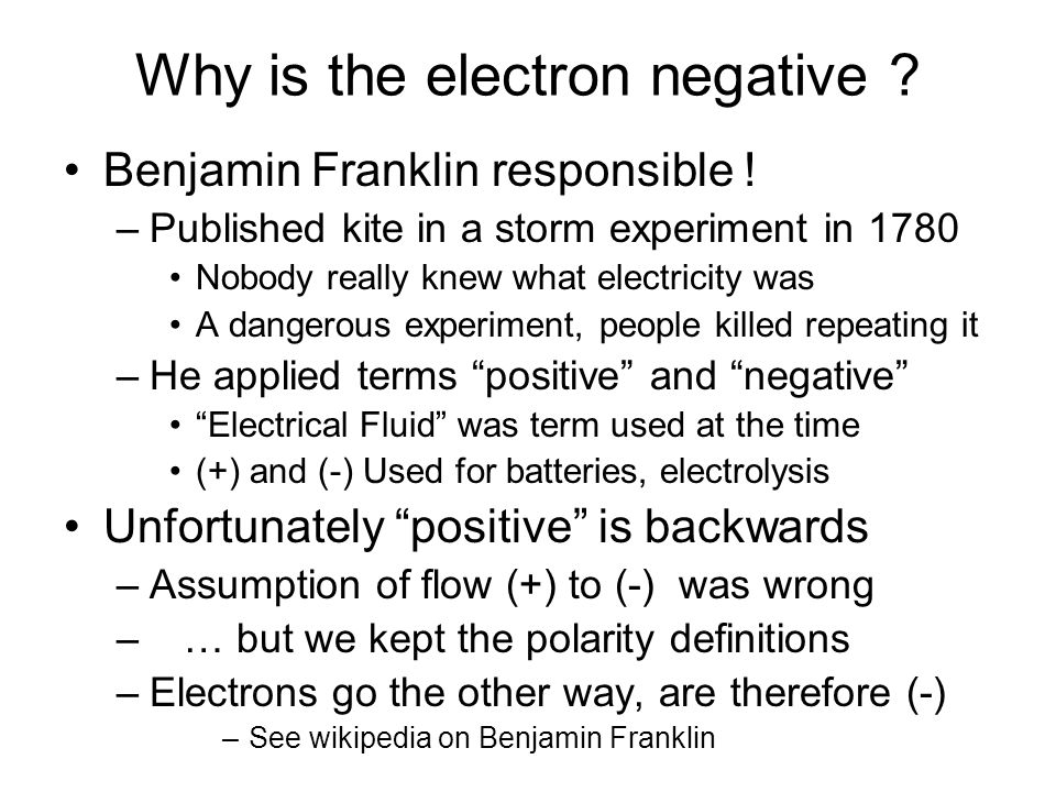 Why is the electron negative . Benjamin Franklin responsible .